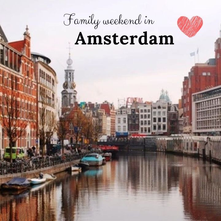 Family weekend in Amsterdam ♥